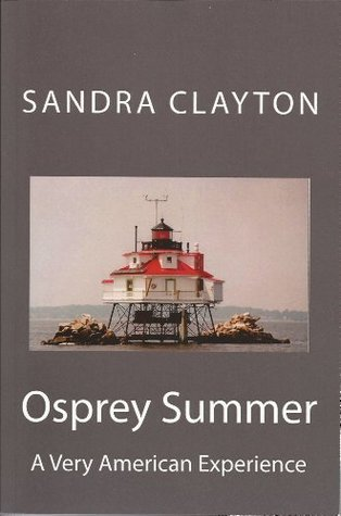 Osprey Summer: A Very American Experience (Voyager Book 4) Sandra Clayton