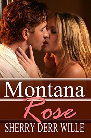 Montana Rose Sherry Derr-Wille