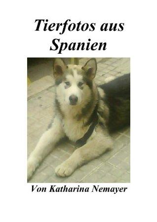 Tierfotos aus Spanien Katharina Nemayer