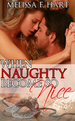 When Naughty Becomes so Nice (Trilogy Bundle)  by  Melissa F. Hart