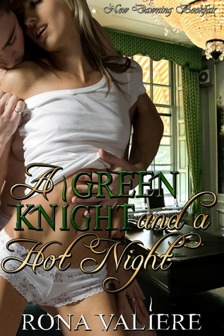 A Green Knight and a Hot Night [An Erotic Halloween Story] Rona Valiere