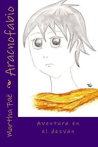Aracnofabio: Aventura en el desván (Serie Primeros Lectores nº 1) Martha Faë