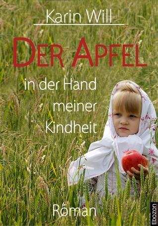 Der Apfel in der Hand meiner Kindheit  by  Karin Will