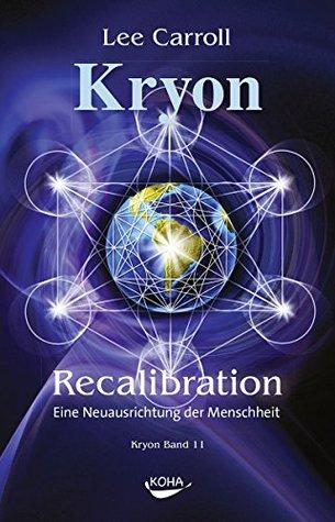 Recalibration: Eine Neuausrichtung der Menschheit  by  Lee Carroll