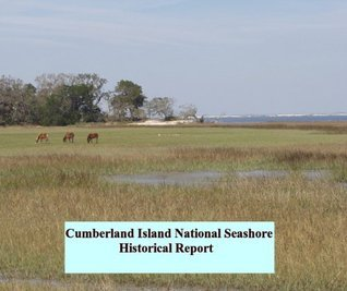 Cumberland Island National Seashore Historical Study  by  Louis Torres