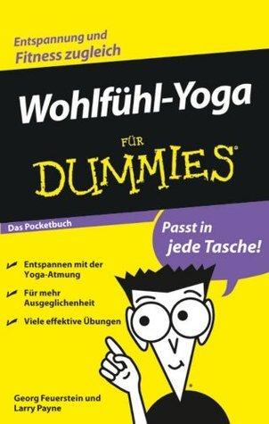 Wohlfühl-Yoga für Dummies Das Pocketbuch  by  Georg Feuerstein