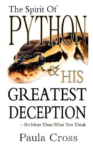 The Spirit Of Python & His Greatest Deception Paula Cross