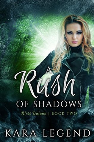 A Rush of Shadows (Bliss Daluna Book 2)  by  Kara Legend