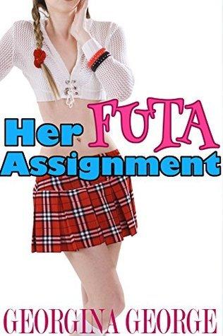 Her Futa Assignment  by  Georgina George
