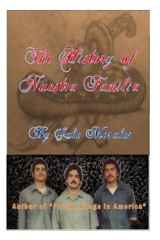 The History of Nuestra Familia Gabe Morales