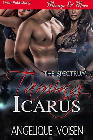 Taming Icarus [The Spectrum]  by  Angelique Voisen