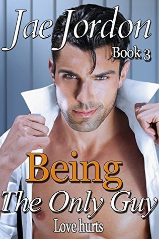 Love Hurts (Being The Only Guy, #3)  by  Jae Jordon
