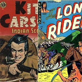 Kit Carson Indian Scount and The Lone Rider. Wild West Golden Age Digital Comics Issues 1 and 3. (Golden age Comics Book 22) Golden Age Wild West Comics