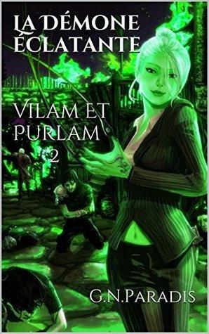 La démone éclatante (Vilam et Purlam t. 2)  by  G.N. Paradis