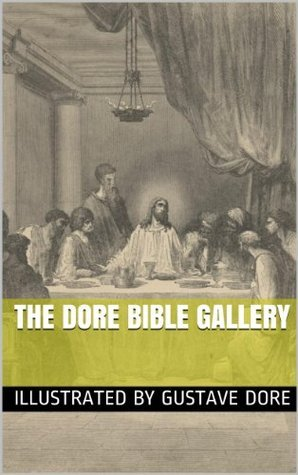 THE DORE BIBLE GALLERY (annotated, illustrated)  by  Gustave Doré