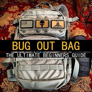 Bug Out Bag : The Ultimate Beginners Guide  by  Dustin Kaban