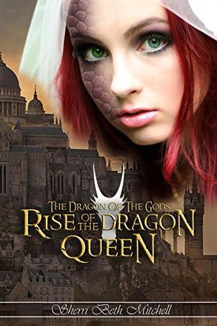 Rise of the Dragon Queen (The Dragon of the Gods Book 2)  by  Sherri Mitchell