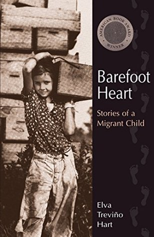Barefoot Heart: Stories of a Migrant Child Elva Treviño Hart
