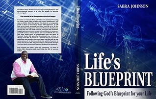 Lifes Blueprint: Following Gods Blueprint for Your Life  by  Sabra Johnson