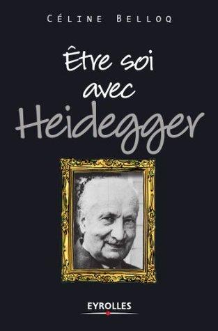 Etre soi avec Heidegger  by  Céline Belloq