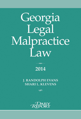 Georgia Legal Malpractice Law  by  J. Randolph Evans