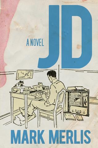 JD: A Novel Mark Merlis
