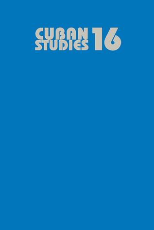 Cuban Studies 16  by  Carmelo Mesa-Lago