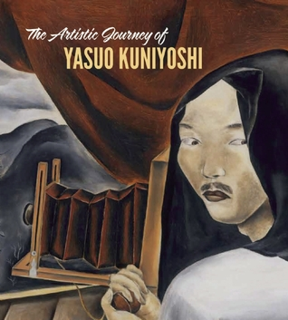 The Artistic Journey of Yasuo Kuniyoshi  by  Tom Wolf