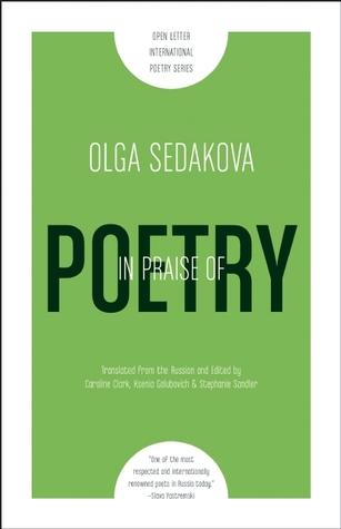 In Praise of Poetry  by  Olga Sedakova