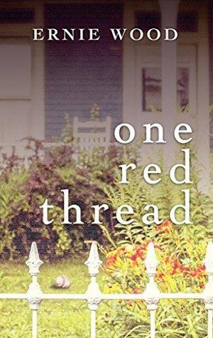One Red Thread Ernie Wood