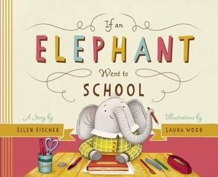 If an Elephant Went to School Ellen Fischer