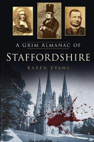 A Grim Almanac of Staffordshire Karen Evans