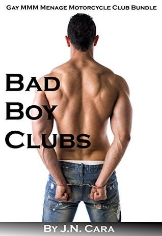 Bad Boy Clubs  by  J.N. Cara
