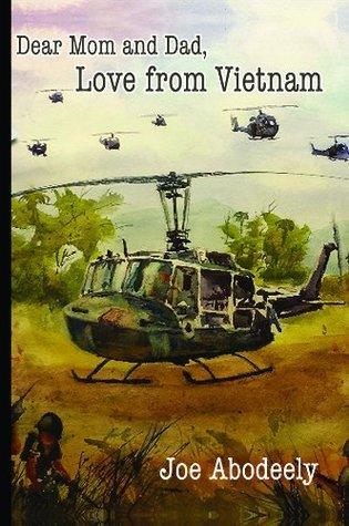 Dear Mom and Dad, Love from Vietnam Joseph E Abodeely