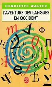 LAventure des langues en Occident  by  Henriette Walter