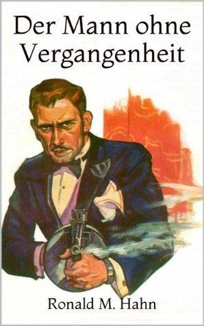 Der Mann ohne Vergangenheit (Harry Flynn, Privatdetektiv 1)  by  Ronald M. Hahn