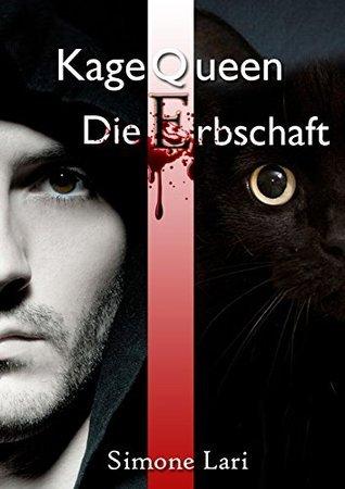 Kage Queen - Die Erbschaft  by  Simone Lari