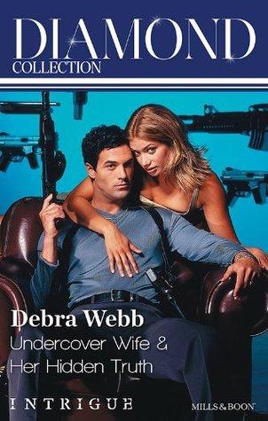 Undercover Wife / Her Hidden Truth Debra Webb