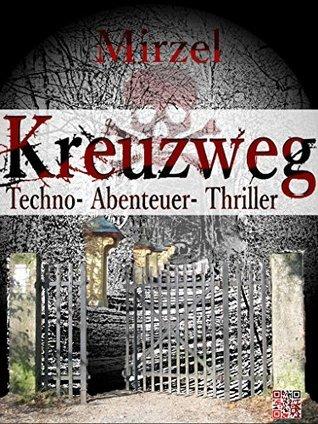 Kreuzweg: Techno - Abenteuer - Thriller  by  Martin Vogl