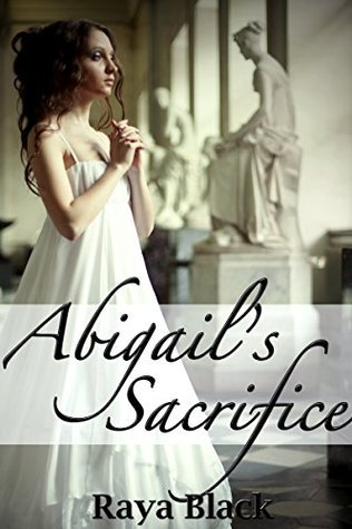 Abigails Sacrifice (Victorian Age Play Erotica) (Brynwood Series Book 2)  by  Raya Black