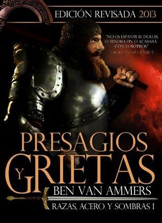 Presagios y grietas: Razas, acero y sombras I Benjamín van Ammers