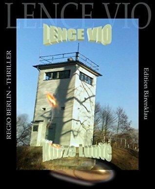 Kurze Lunte: Regio Berlin Thriller  by  Lence Vio