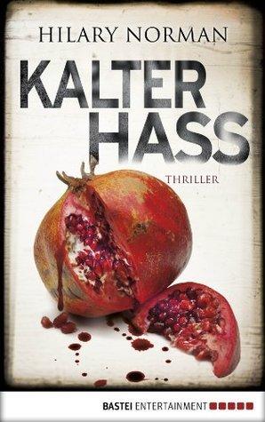 Kalter Hass: Psychothriller Hilary Norman