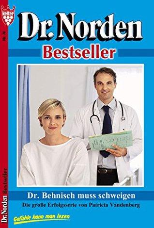 Dr. Behnisch muß schweigen: Dr. Norden 78 - Arztroman Patricia Vandenberg