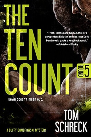 The Ten Count (A Duffy Dombrowski Mystery Book 5)  by  Tom Schreck