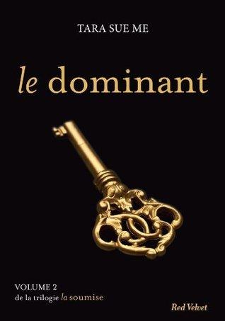 Le dominant (La Soumise #2) Tara Sue Me