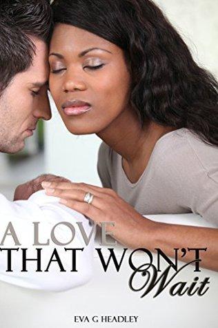 A Love That Wont Wait Eva G Headley
