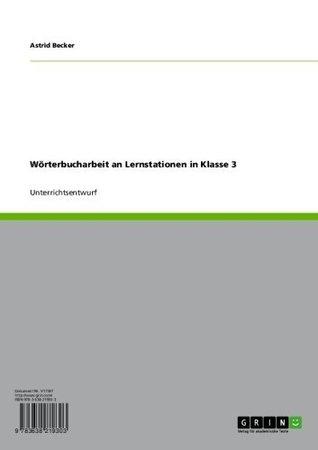 Wörterbucharbeit an Lernstationen in Klasse 3 Astrid Becker