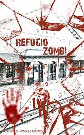Refugio zombi Jose Manuel Mansilla Tabares