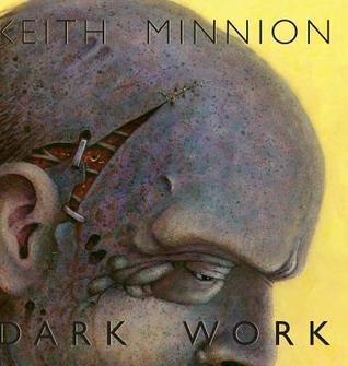 Dark Work  by  Keith Minnion